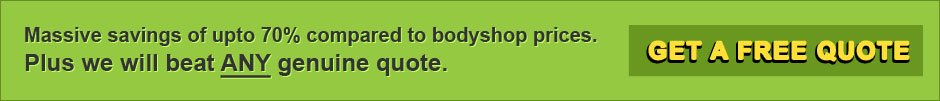 Massive savings of upto 70% compared to bodyshop prices. Plus we will beat any genuine quote.